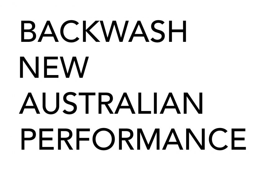 BACKWASH – NEW AUSTRALIAN PERFORMANCE
